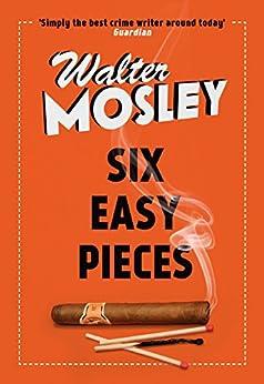 Six Easy Pieces: Easy Rawlins 8 (the Easy Rawlins Mysteries) por Walter Mosley epub