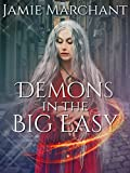 Demons in the Big Easy: A Novella