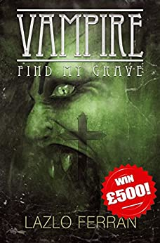 Vampire: Find my Grave (Ordo Lupus and the Blood Moon Prophecy Book 1) by [Ferran, Lazlo]
