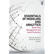 Essentials of Modeling and Analytics: Retail Risk Management and Asset Protection