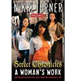 By Nikki Turner ; Keisha Starr ; Tysha ; Lakesa Cox ; Monique S Hall ( Author ) [ Woman's Work: Street Chronicles By Sep-2011 Paperback