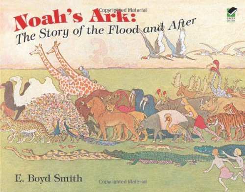 Noah's ark : the story of the flood and after