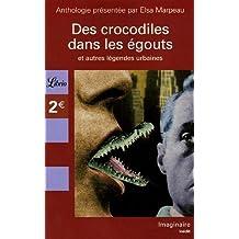 Des crocodiles dans les égouts : Et autre légendes urbaines