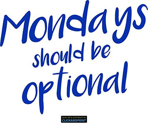 CLICKANDPRINT Aufkleber » Mondays should be optional, 150x115,7cm, Brillantblau • Dekoaufkleber / Autoaufkleber / Sticker / Decal / Vinyl