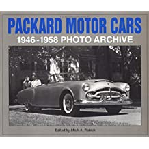 Packard Motor Cars 1946-1958 Photo Archive: Photographs from the Detroit Public Library's National Automotive History Collection (Photo Archive Series)