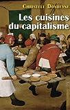 Telecharger Livres Les cuisines du capitalisme L industrialisation des services de restauration collective (PDF,EPUB,MOBI) gratuits en Francaise