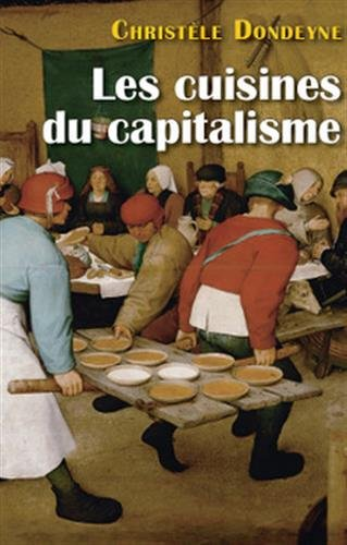 Les cuisines du capitalisme : L'industrialisation des services de restauration collective