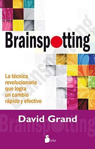 BRAINSPOTTING por DAVID GRAND