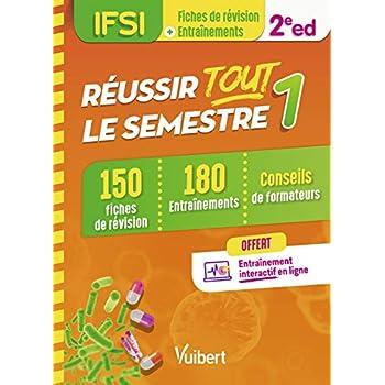 Réussir tout le semestre 1 - IFSI - 150 fiches de révision et 180 entraînements