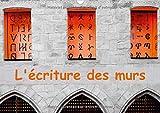 L'Ecriture Des Murs 2017: Photographies D'ecritures Sur Des Murs (Calvendo Art)