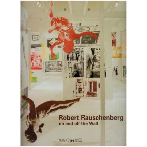 Robert Rauschenberg, on and off the wall