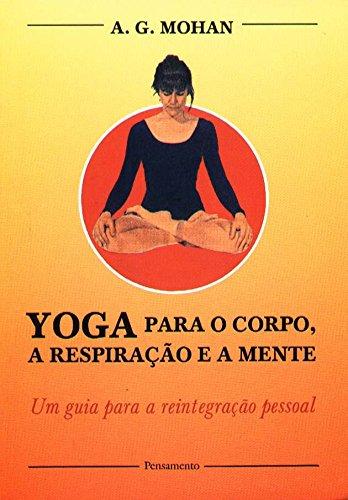Portada del libro Yoga Para O Corpo. A Respiração E A Mente (Em Portuguese do Brasil)