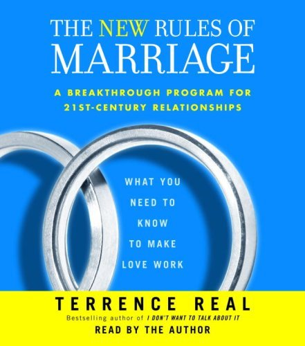 The New Rules of Marriage: What You Need to Know to Make Love Work by Terrence Real (2007-01-30)