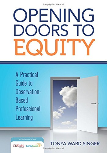 Opening Doors To Equity A Practical Guide To Observation Based Professional Learning