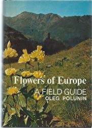 Flowers of Europe: A Field Guide