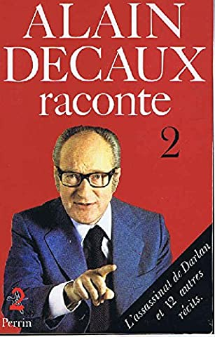 ALAIN DECAUX RACONTE. Tome 2