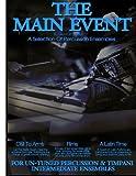 The Main Event Book 3 Percussion Ensembles: 3 Un-Tuned Percussion Ensembles ,Call To Arms , Rims, A Latin Time