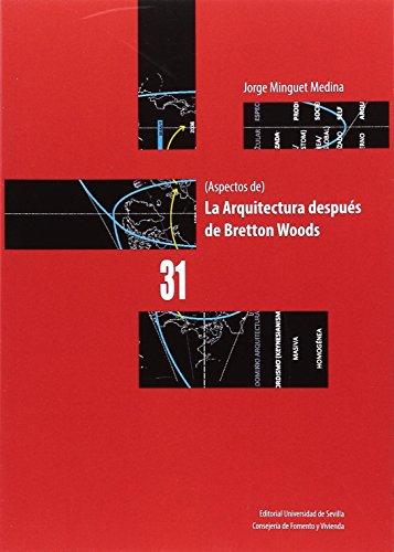 LA ARQUITECTURA DESPUÉS DE BRETTON WOODS por JORGE MINGUET MEDINA