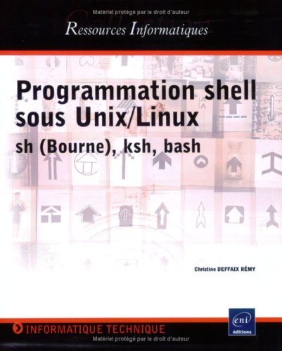 Programmation shell sous Unix/Linux : Sh (Bourne), ksh, bash