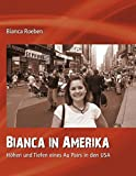 Bianca in Amerika: Höhen und Tiefen eines Au Pairs in den USA