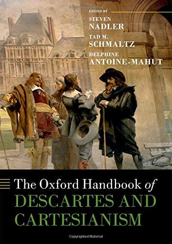 The Oxford Handbook of Descartes and Cartesianism (Oxford Handbooks)