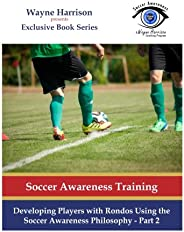 Developing Players with Rondos Using the Soccer Awareness Philosophy - Part 2