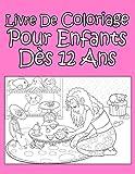 Livre De Coloriage Pour Enfants Dès 12 Ans Pour Les Filles...