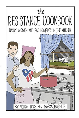 2db4d909a The Resistance Cookbook: Nasty Women and Bad Hombres in the Kitchen