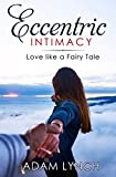 Eccentric Intimacy: Love Like a Fairy Tale