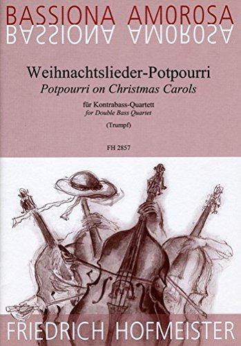 Weihnachtslieder-Potpourri: für 4 Kontrabässe Partitur und Stimmen
