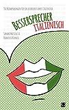 Bessersprecher Italienisch: 150 Redewendungen für ein ausdrucksstarkes Italienisch
