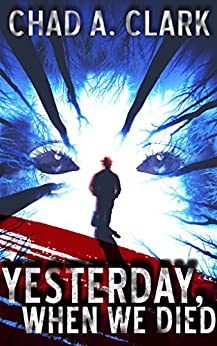 Yesterday, When We Died (English Edition) di [Clark, Chad A.]