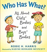Who Has What?: All About Girls' Bodies and Boys' Bodies by Robie Harris (2011-12-01)