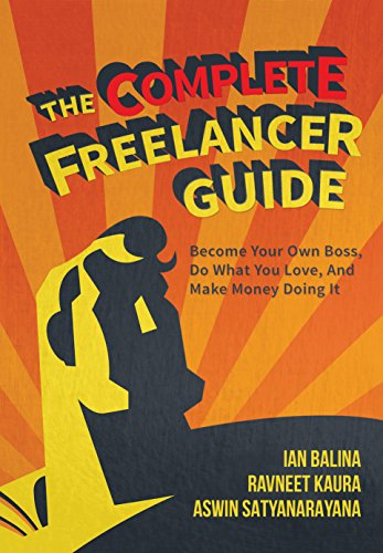Books The Complete Freelancer Guide: Become your own boss, do what you love, and make money doing it