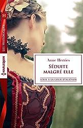 Séduite malgré elle : Série A la cour d'Alienor (A la cour d'Aliénor t. 1)