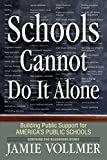 Schools Cannot Do It Alone by Jamie Robert Vollmer (2010-07-14)