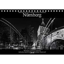 Nürnberg - Ansichten in schwarz und weiß (Tischkalender 2018 DIN A5 quer): Bilder Nürnberger Wahrzeichen in schwarz-weiß (Monatskalender, 14 Seiten ) (CALVENDO Orte)