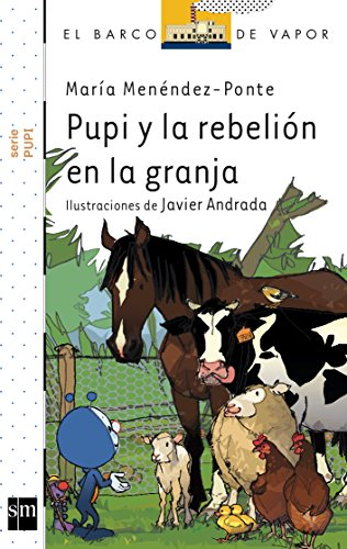 Pupi y la rebelión en la granja (Barco de Vapor Blanca)