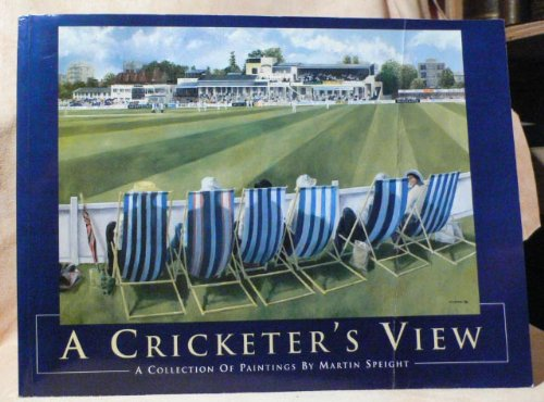 A Cricketer's View: A Collection of Cricket Paintings by Martin Speight por Martin Speight