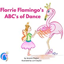 Florrie Flamingo's ABC's of Dance (English Edition)