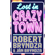 Lost In Crazytown: A darkly comic satire about life in the Hollywood fast lane (English Edition)