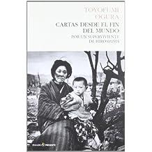 Cartas desde el fin del mundo : por un superviviente de Hiroshima (Historia (pasado))