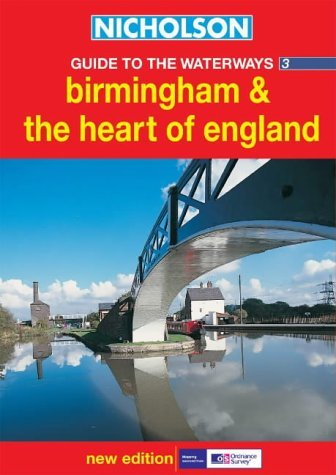 Birmingham and the Heart of England (Nicholson Guide to the Waterways, Book 3): Birmingham and the Heart of England No.3 (Waterways Guide) (2003-03-03)