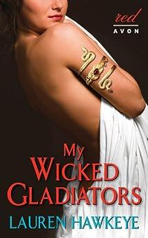 My Wicked Gladiators by [Hawkeye, Lauren]