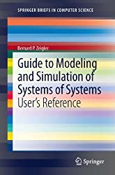 Guide to Modeling and Simulation of Systems of Systems: User's Reference (SpringerBriefs in Computer Science)
