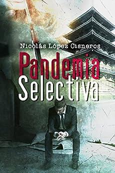 Pandemia selectiva: descubrieron el arma definitiva de [Cisneros, Nicolas Lopez]