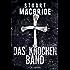 Das Knochenband: Thriller (Detective Sergeant Logan McRae 8)