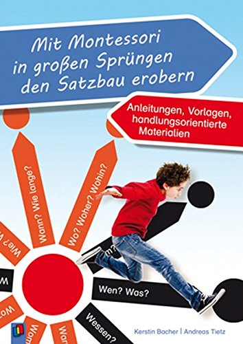 Mit Montessori in großen Sprüngen den Satzbau erobern: Anleitungen, Vorlagen, handlungsorientierte Materialien