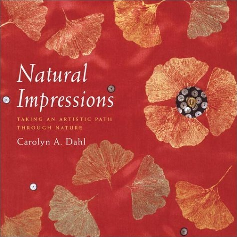natural-impressions-taking-an-artistic-path-through-nature-by-carolyn-dahl-2002-10-01