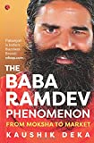 #10: The Baba Ramdev Phenomenon: From Moksha to Market